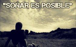 Soñar es posible