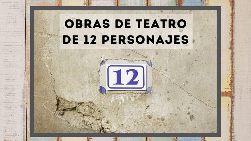 Obras de teatro de 12 personajes