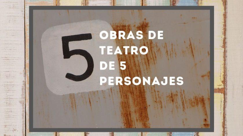 Obras de teatro de 5 personajes