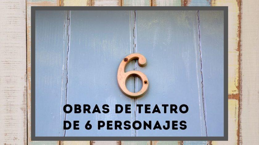 Obras de teatro de 6 personajes