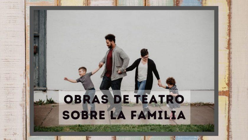 Obras de teatro sobre la familia