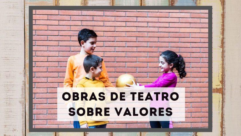 Obras de teatro sobre los valores